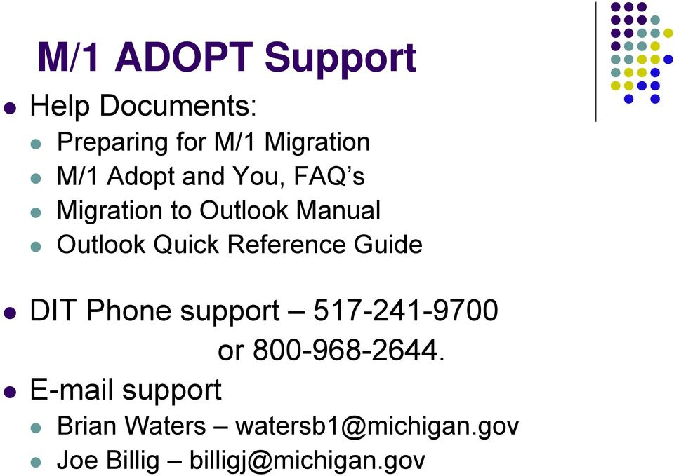 Reference Guide DIT Phone support 517-241-9700 or 800-968-2644.