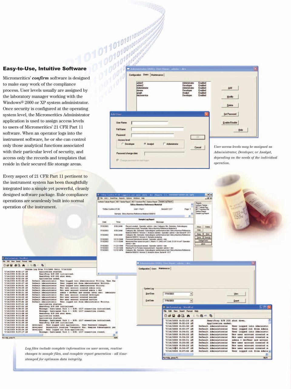Once security is configured at the operating system level, the Micromeritics Administrator application is used to assign access levels to users of Micromeritics 21 CFR Part 11 software.