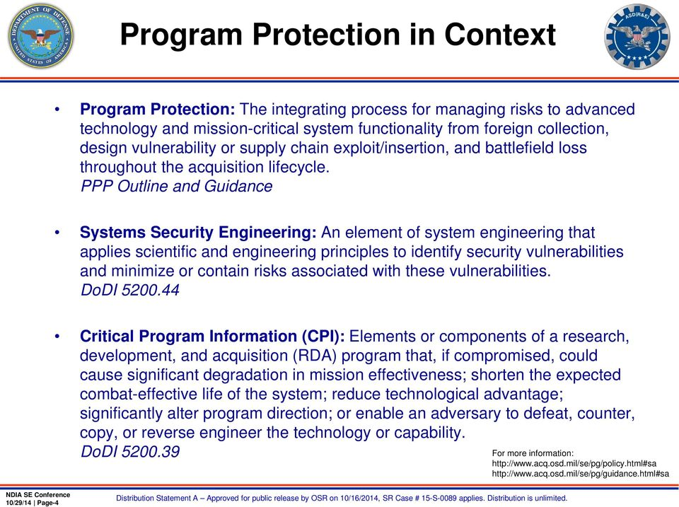PPP Outline and Guidance Systems Security Engineering: An element of system engineering that applies scientific and engineering principles to identify security vulnerabilities and minimize or contain