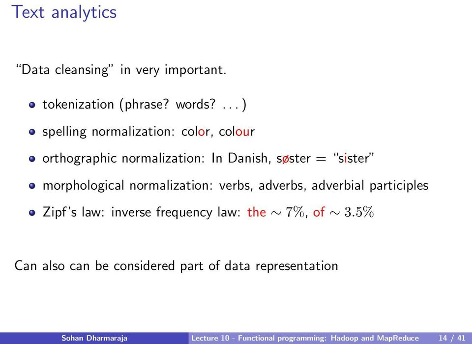 morphological normalization: verbs, adverbs, adverbial participles Zipf s law: inverse frequency law: the