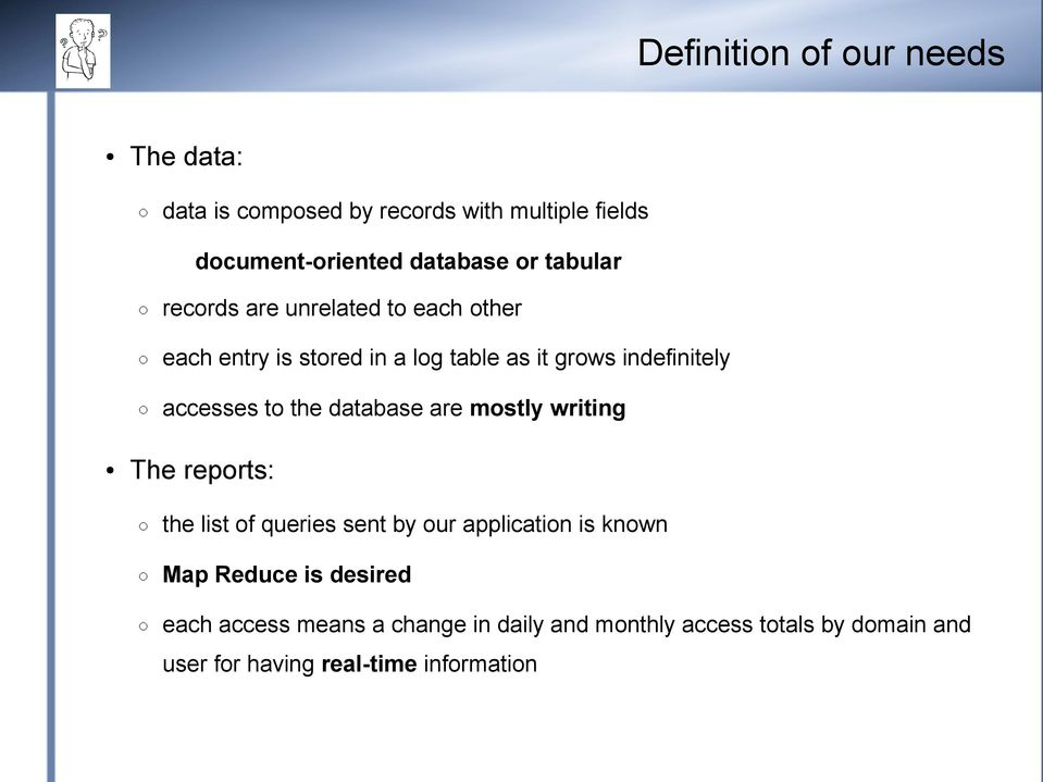 to the database are mostly writing The reports: the list of queries sent by our application is known Map Reduce is