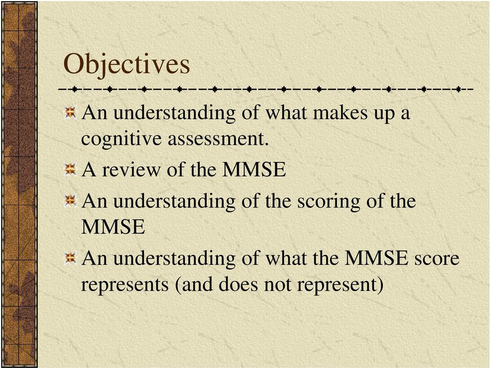 A review of the MMSE An understanding of the scoring