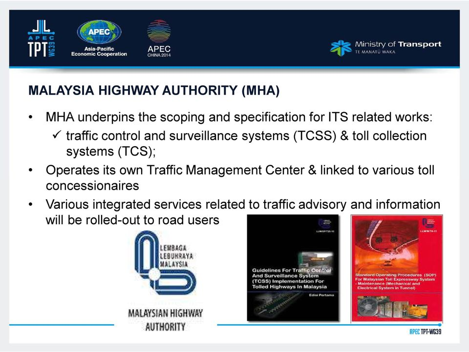 Operates its own Traffic Management Center & linked to various toll concessionaires Various