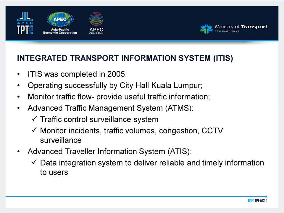 (ATMS): Traffic control surveillance system Monitor incidents, traffic volumes, congestion, CCTV surveillance