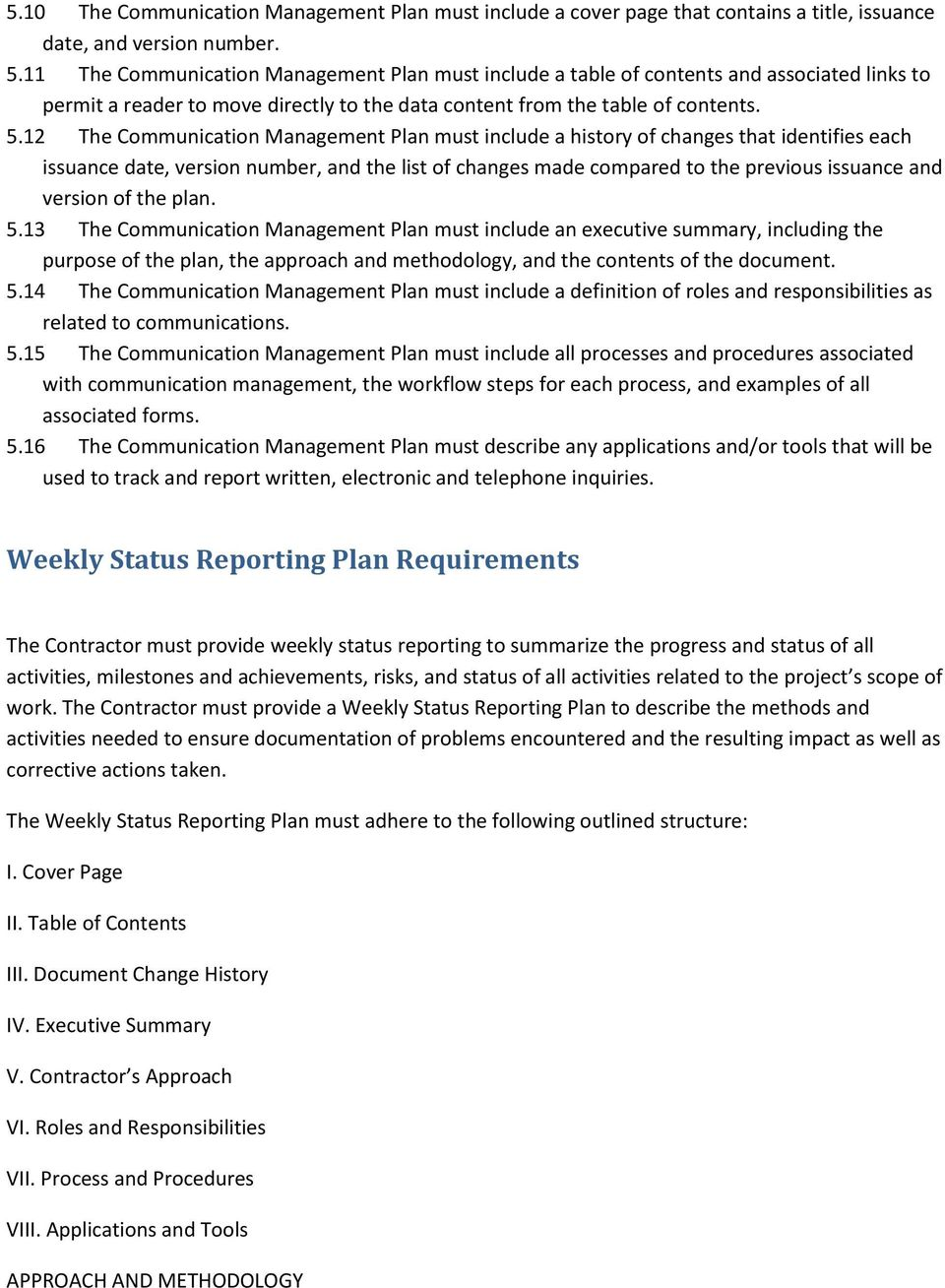 12 The Communication Management Plan must include a history of changes that identifies each issuance date, version number, and the list of changes made compared to the previous issuance and version