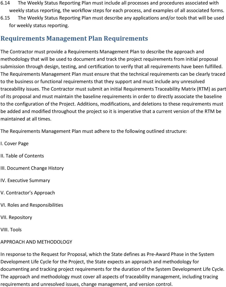 Requirements Management Plan Requirements The Contractor must provide a Requirements Management Plan to describe the approach and methodology that will be used to document and track the project