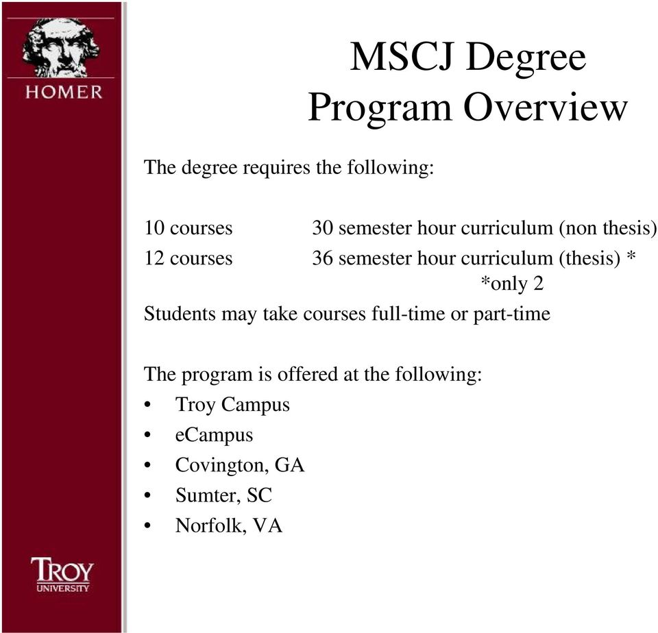 (thesis) * *only 2 Students may take courses full-time or part-time The program