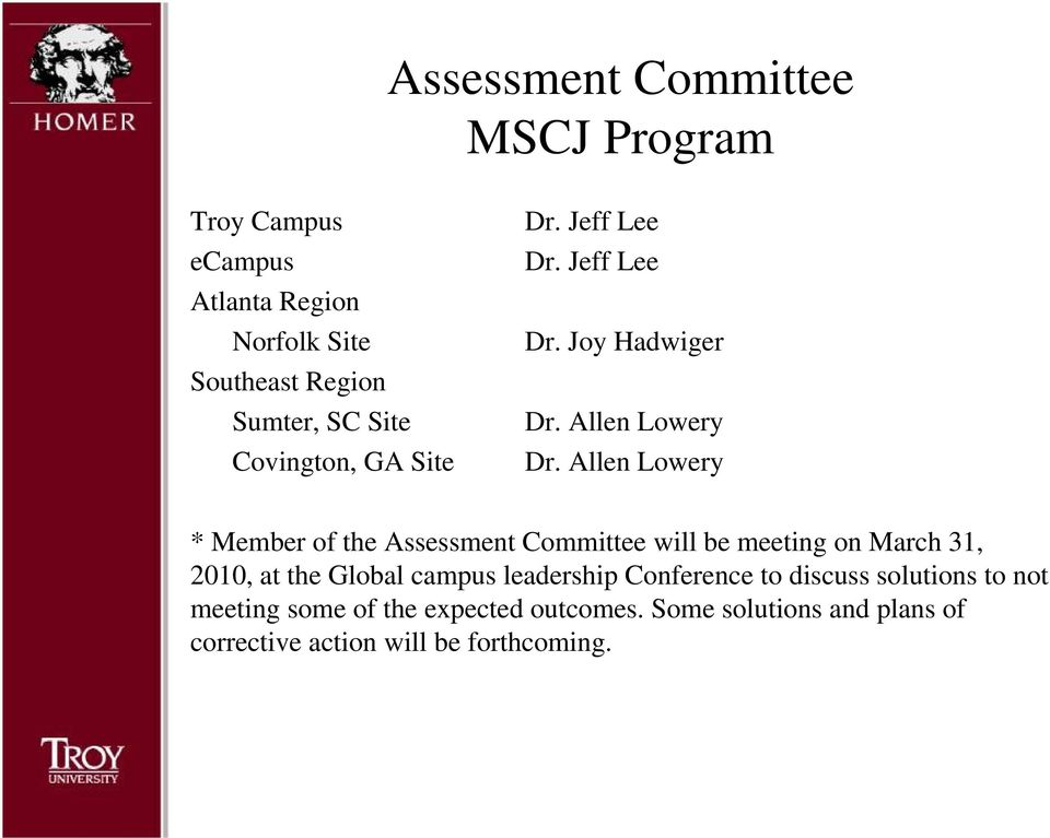 Allen Lowery * Member of the Assessment Committee will be meeting on March 31, 2010, at the Global campus