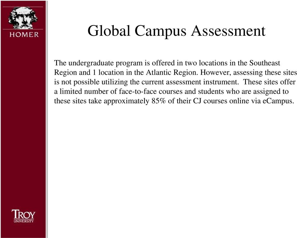 However, assessing these sites is not possible utilizing the current assessment instrument.