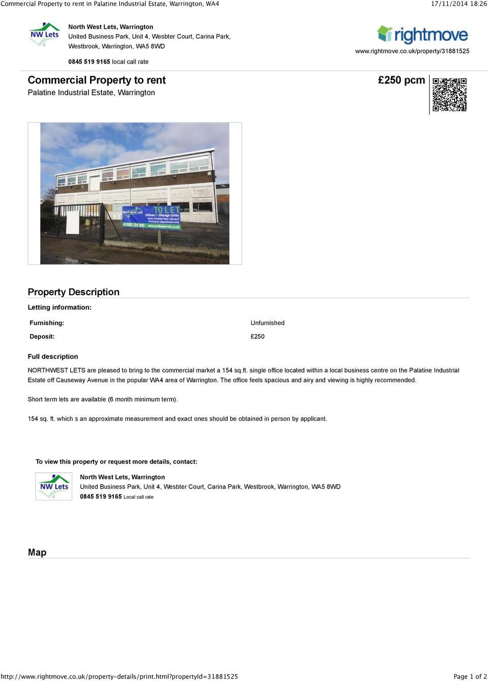 uk/property/31881525 250 pcm Property Description Letting information: Furnishing: Unfurnished Deposit: 250 Full description NORTHWEST LETS are pleased to bring to the commercial market a 154 sq.ft.