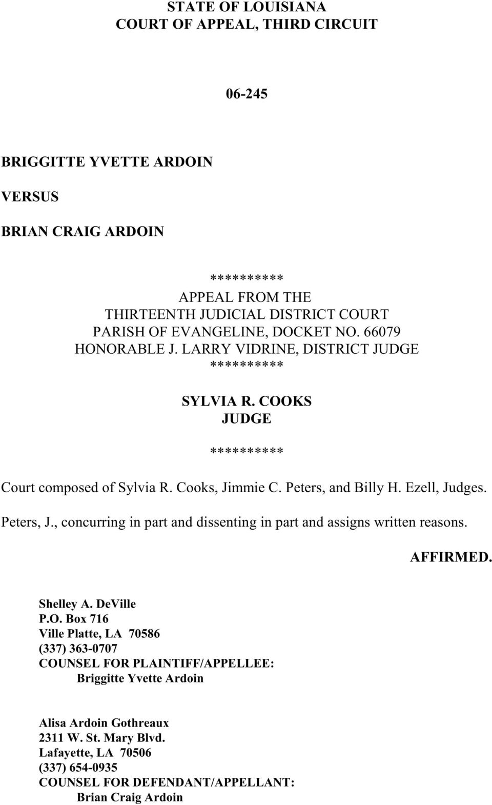 Ezell, Judges. Peters, J., concurring in part and dissenting in part and assigns written reasons. AFFIRMED. Shelley A. DeVille P.O.