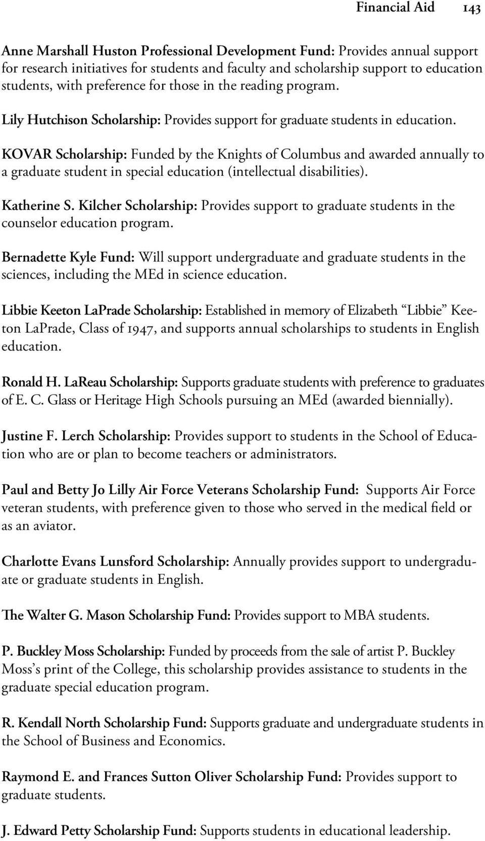 KOVAR Scholarship: Funded by the Knights of Columbus and awarded annually to a graduate student in special education (intellectual disabilities). Katherine S.