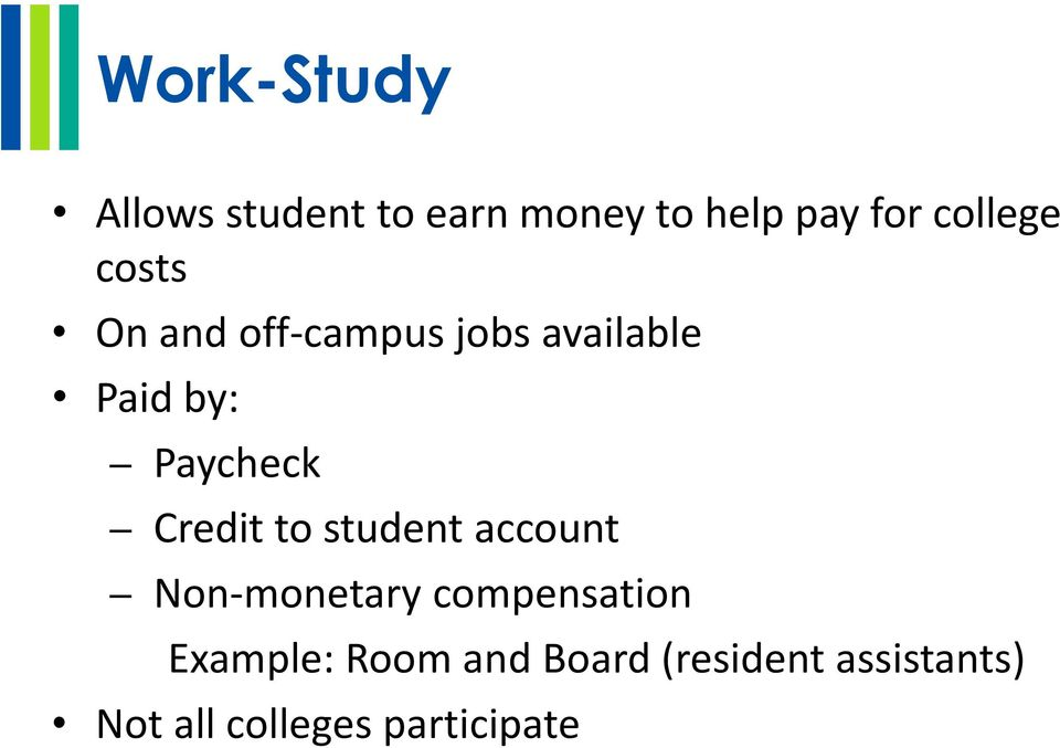 Paycheck Credit to student account Non-monetary compensation