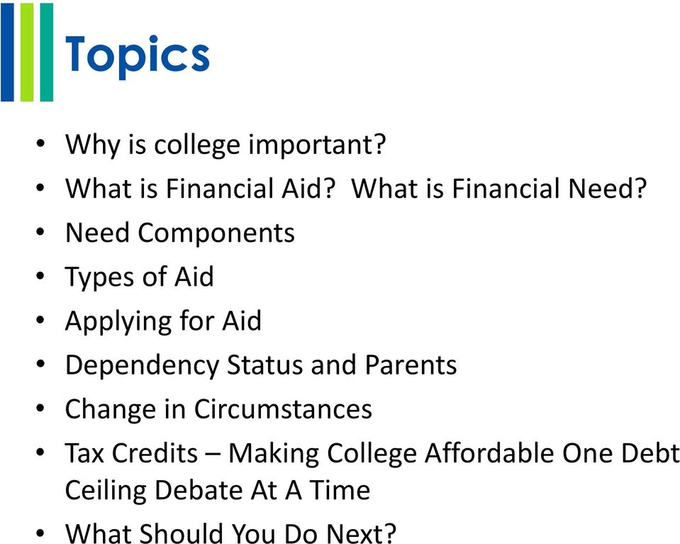 Need Components Types of Aid Applying for Aid Dependency Status and