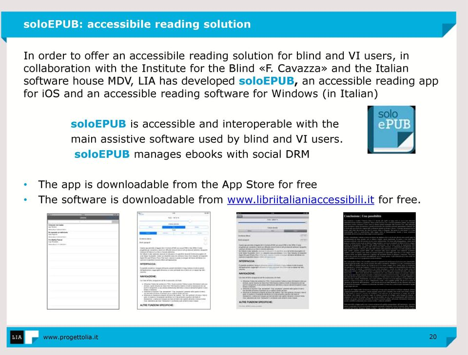 Cavazza» and the Italian software house MDV, LIA has developed soloepub, an accessible reading app for ios and an accessible reading software for