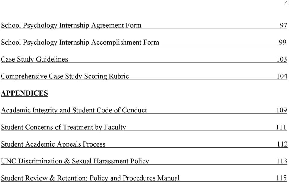 Code of Conduct 109 Student Concerns of Treatment by Faculty 111 Student Academic Appeals Process 112 UNC