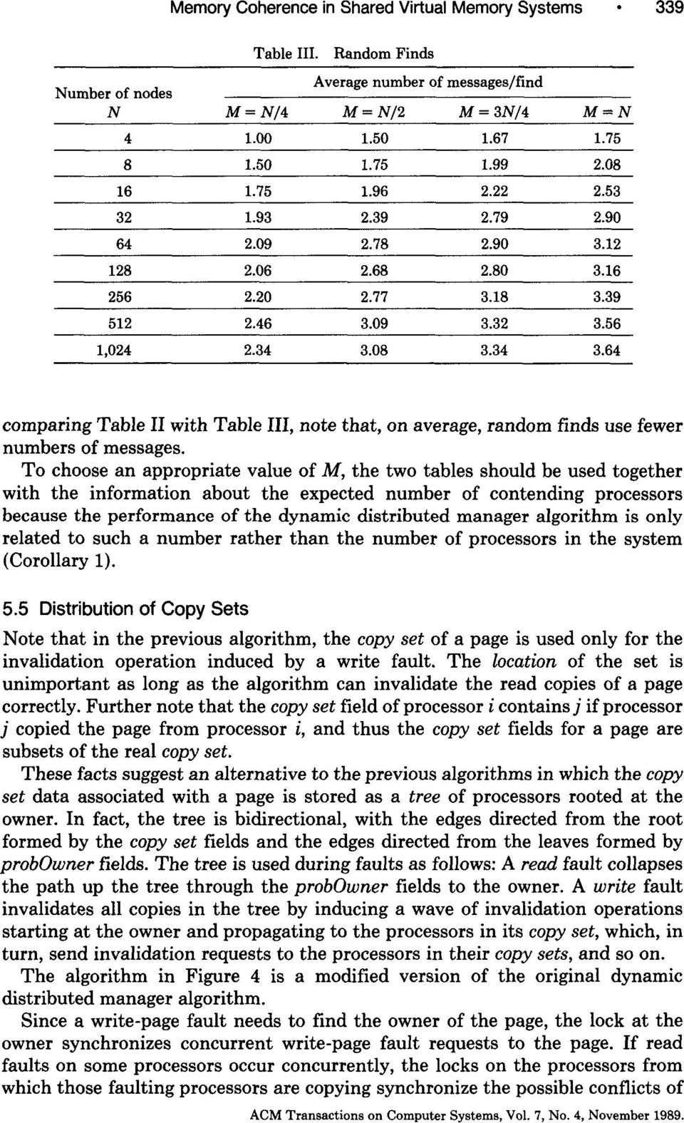 08 3.34 3.64 comparing Table II with Table III, note that, on average, random finds use fewer numbers of messages.