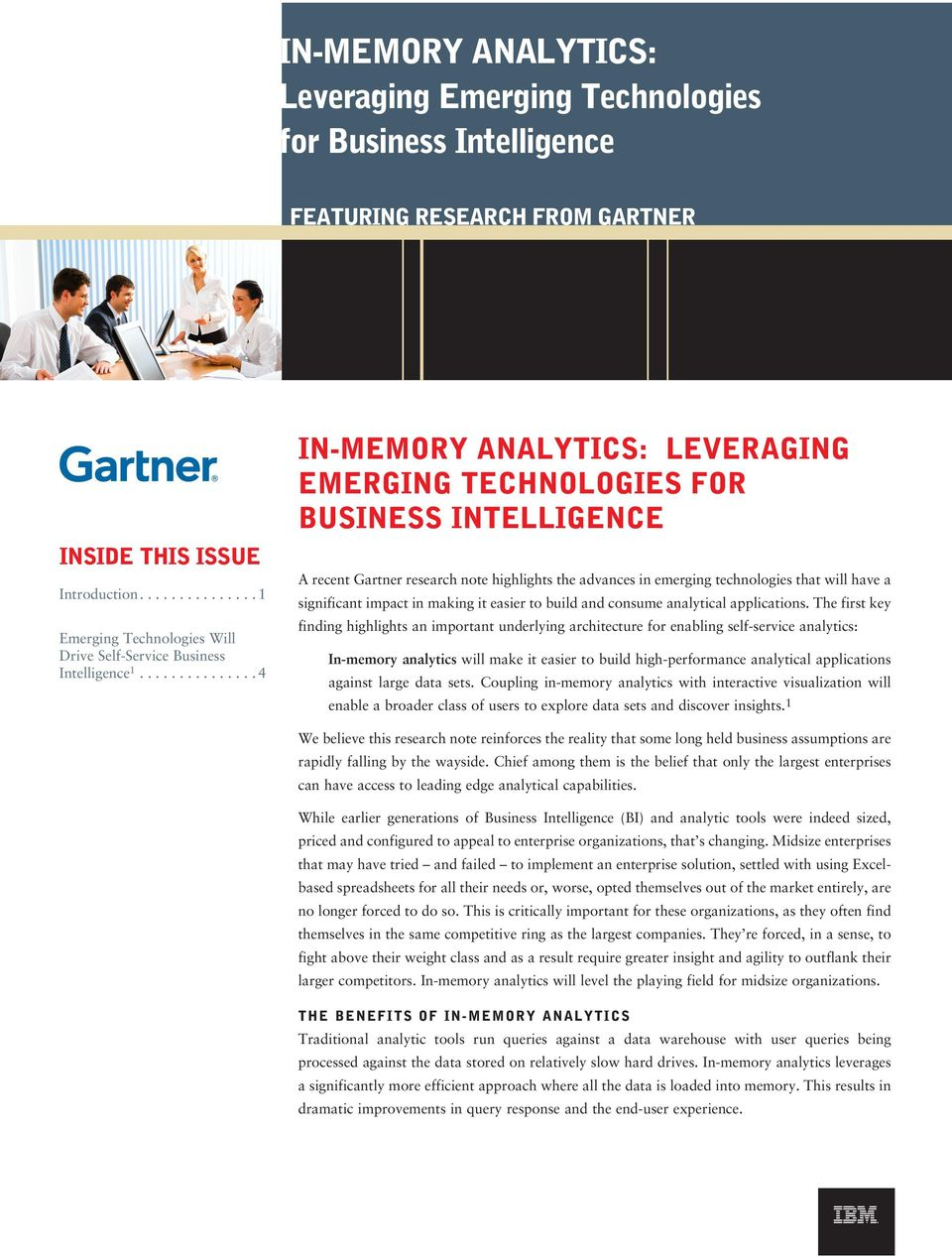 .............. 4 In-Memory Analytics: Leveraging Emerging Technologies for Business Intelligence A recent Gartner research note highlights the advances in emerging technologies that will have a