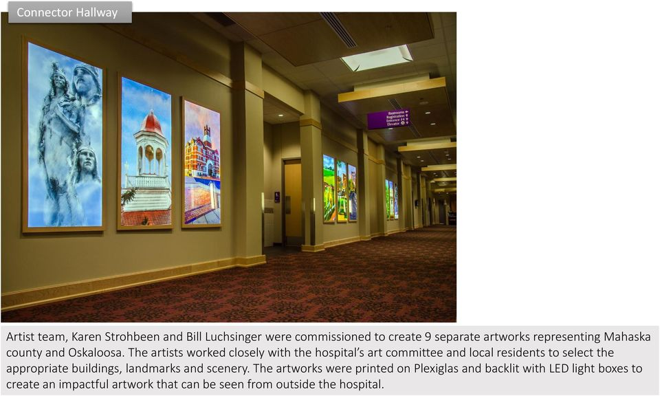 The artists worked closely with the hospital s art committee and local residents to select the appropriate