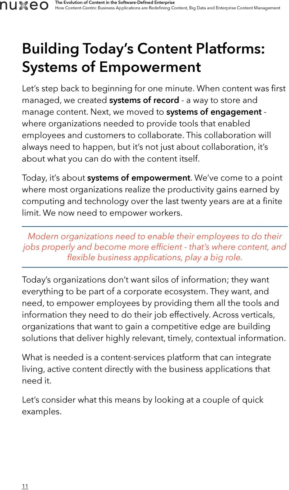 Next, we moved to systems of engagement - where organizations needed to provide tools that enabled employees and customers to collaborate.