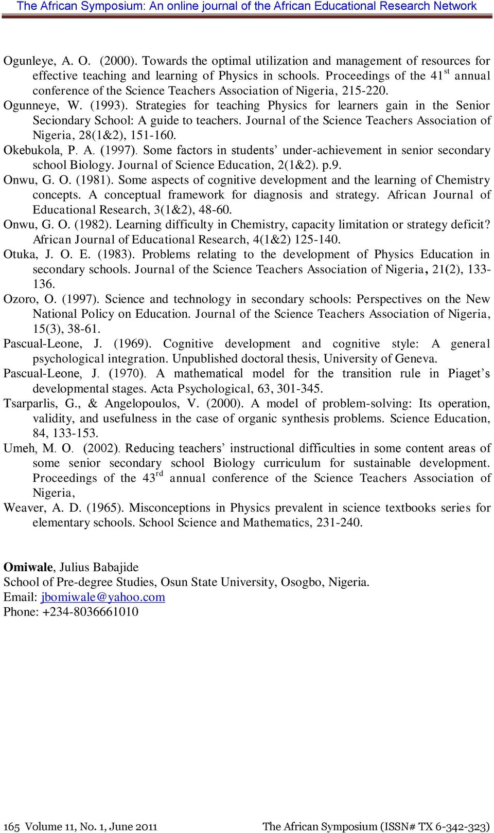 Strategies for teaching Physics for learners gain in the Senior Seciondary School: A guide to teachers. Journal of the Science Teachers Association of Nigeria, 28(1&2), 151-160. Okebukola, P. A. (1997).