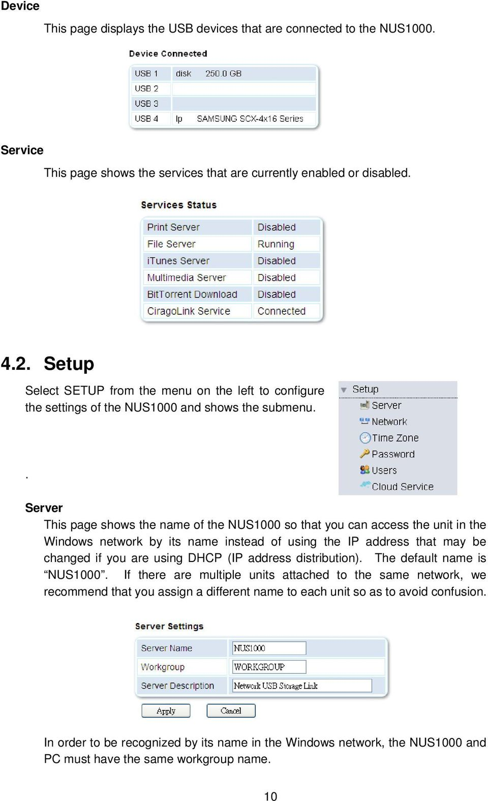 . Server This page shows the name of the NUS1000 so that you can access the unit in the Windows network by its name instead of using the IP address that may be changed if you are using DHCP (IP