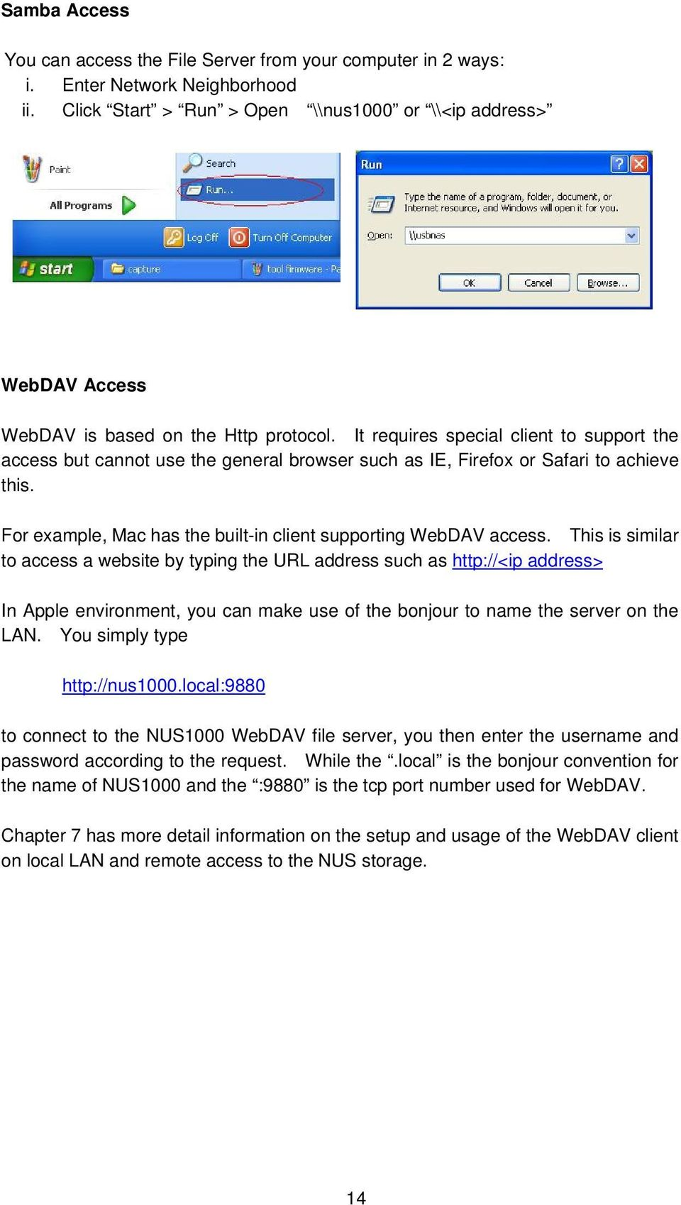 It requires special client to support the access but cannot use the general browser such as IE, Firefox or Safari to achieve this. For example, Mac has the built-in client supporting WebDAV access.