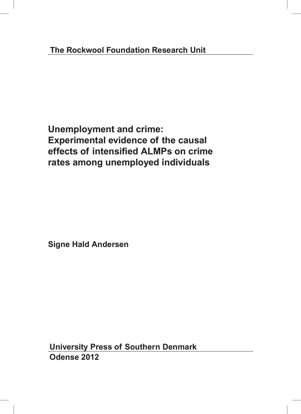 intensified ALMPs on crime rates among unemployed