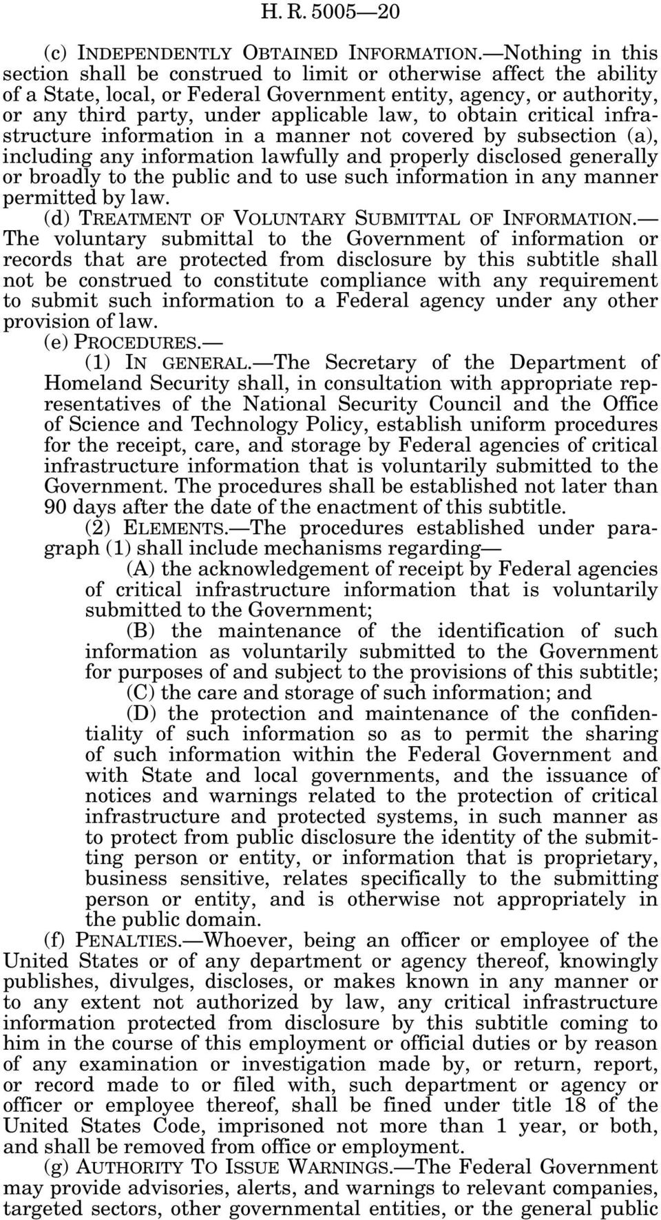 obtain critical infrastructure information in a manner not covered by subsection (a), including any information lawfully and properly disclosed generally or broadly to the public and to use such