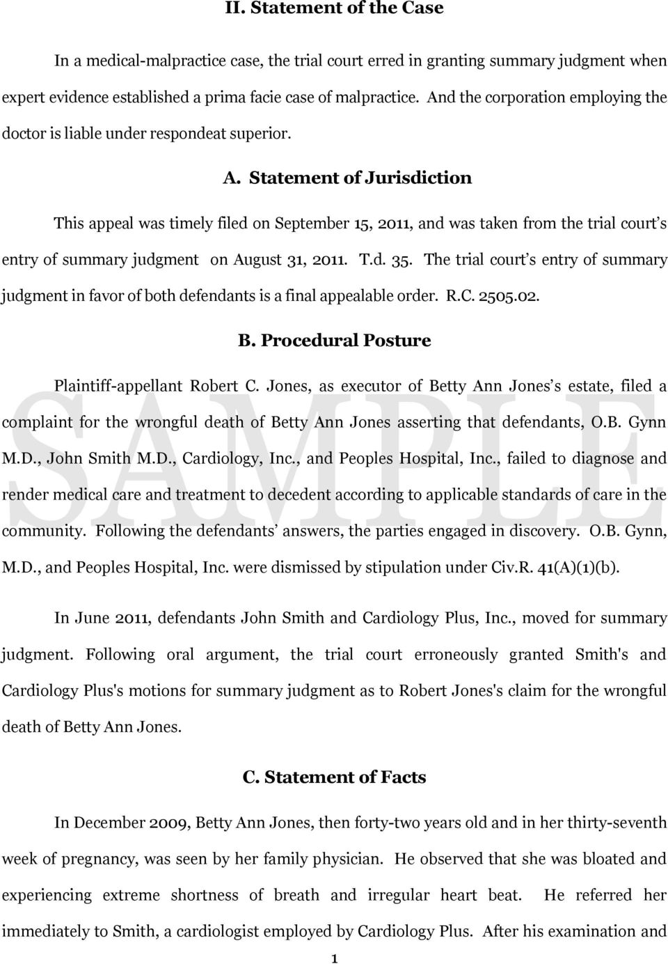 Statement of Jurisdiction This appeal was timely filed on September 15, 2011, and was taken from the trial court s entry of summary judgment on August 31, 2011. T.d. 35.