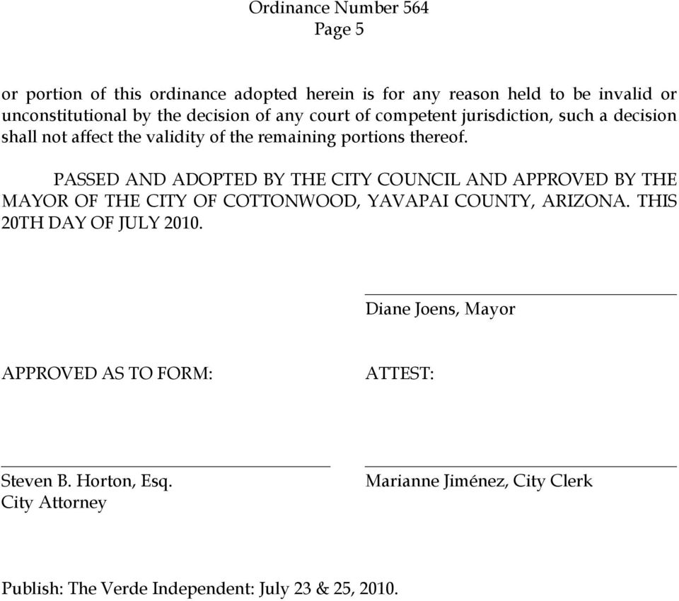 PASSED AND ADOPTED BY THE CITY COUNCIL AND APPROVED BY THE MAYOR OF THE CITY OF COTTONWOOD, YAVAPAI COUNTY, ARIZONA.