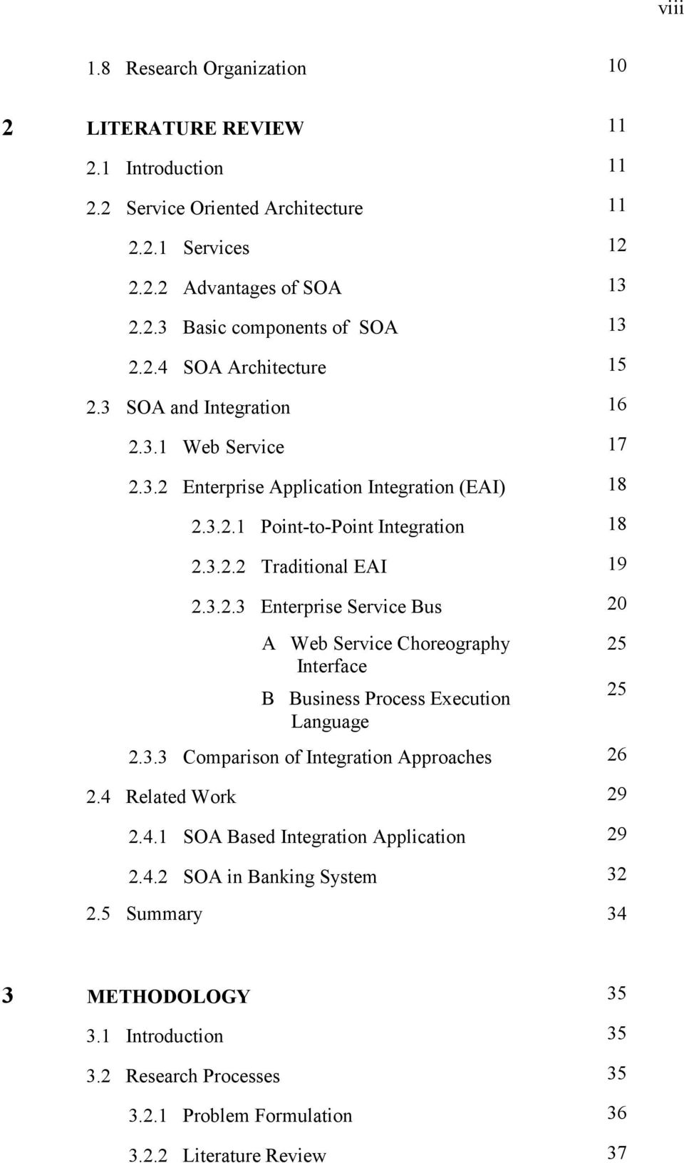3.3 Comparison of Integration Approaches 26 2.4 Related Work 29 2.4.1 SOA Based Integration Application 29 2.4.2 SOA in Banking System 32 2.5 Summary 34 25 25 3 METHODOLOGY 35 3.