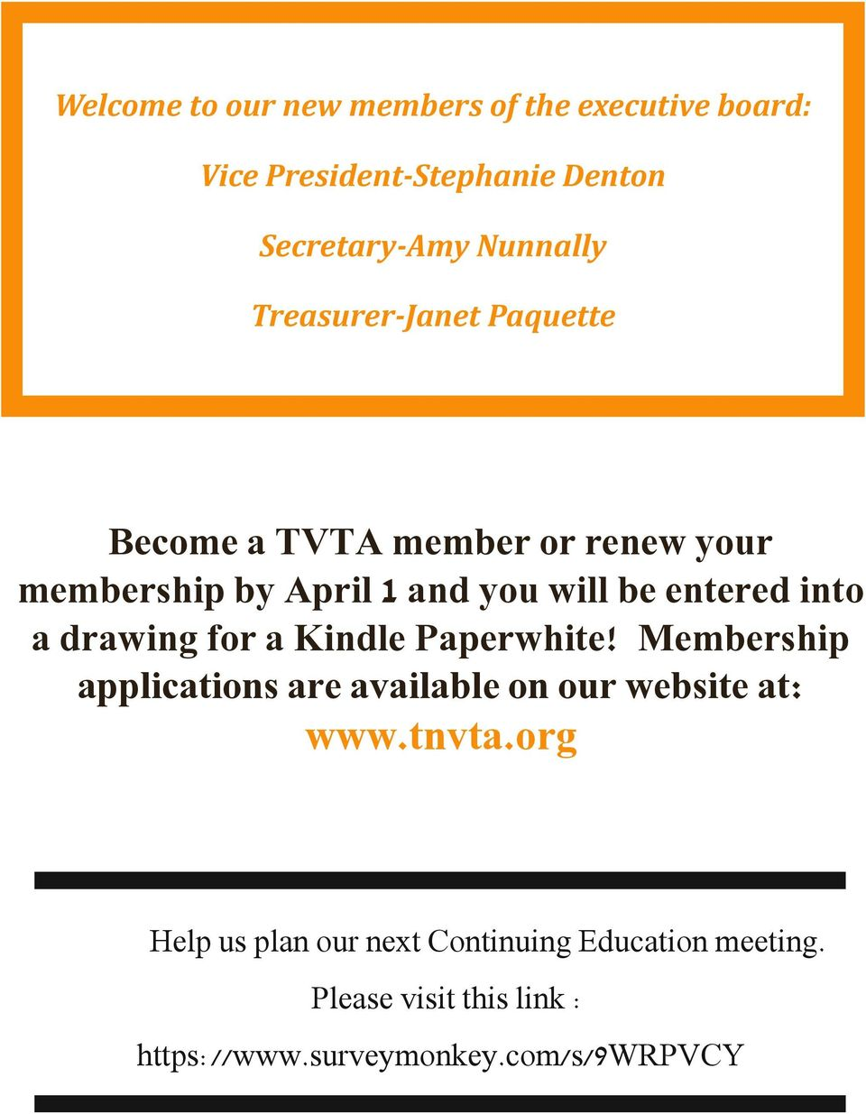into a drawing for a Kindle Paperwhite! Membership applications are available on our website at: www.tnvta.