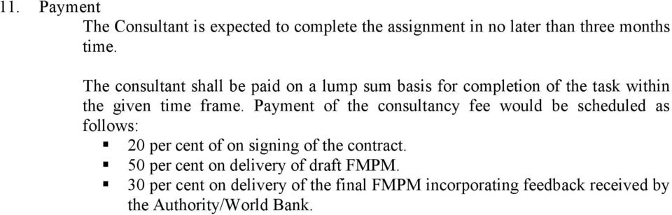 Payment of the consultancy fee would be scheduled as follows: 20 per cent of on signing of the contract.