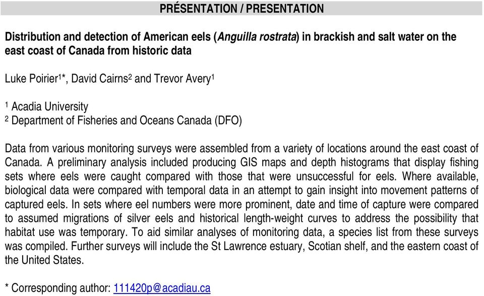 Canada. A preliminary analysis included producing GIS maps and depth histograms that display fishing sets where eels were caught compared with those that were unsuccessful for eels.