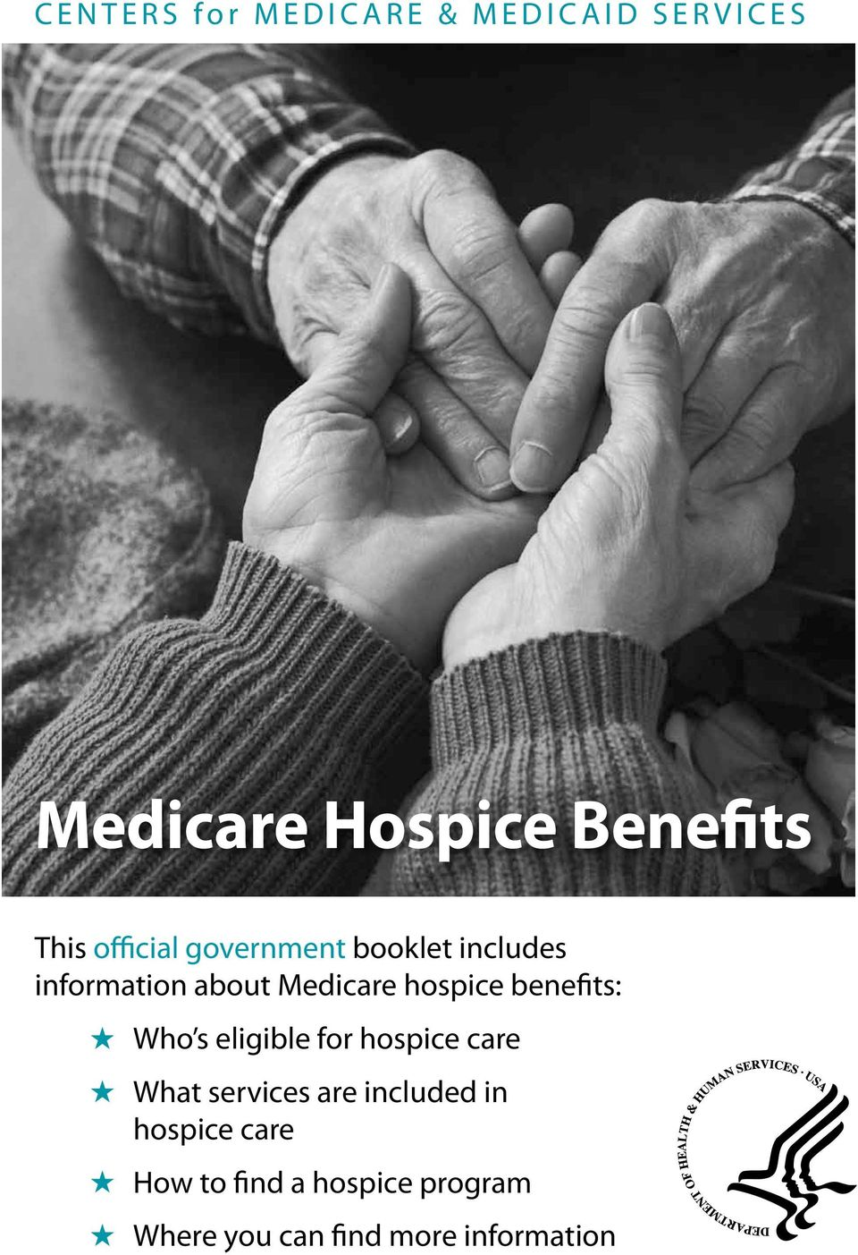 benefits: Who s eligible for hospice care What services are included in