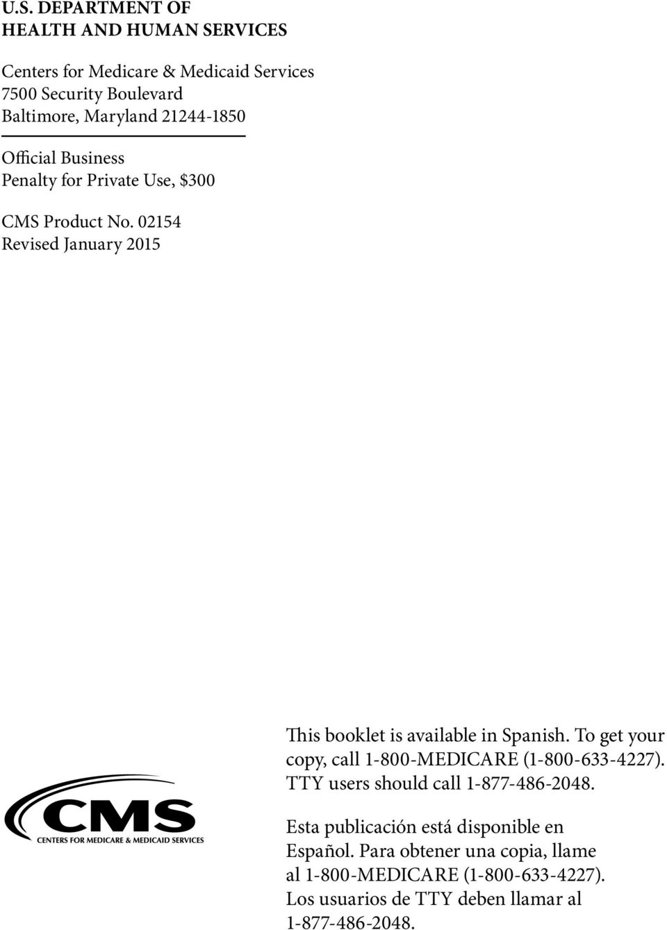 02154 Revised January 2015 This booklet is available in Spanish. To get your copy, call 1-800-MEDICARE (1-800-633-4227).