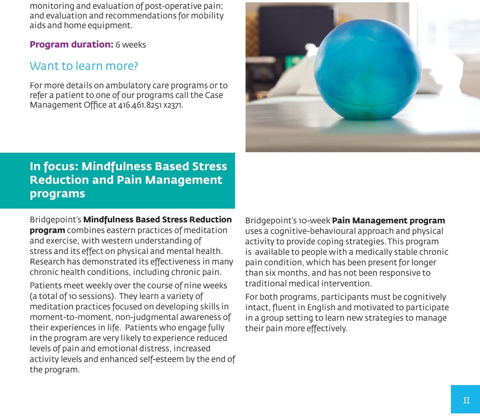 In focus: Mindfulness Based Stress Reduction and Pain Management programs Bridgepoint s Mindfulness Based Stress Reduction program combines eastern practices of meditation and exercise, with western