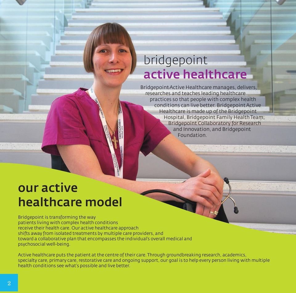 our active healthcare model Bridgepoint is transforming the way patients living with complex health conditions receive their health care.