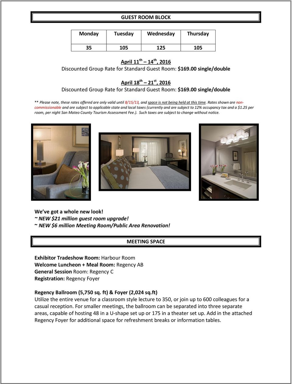 00 single/double ** Please note, these rates offered are only valid until 8/15/13, and space is not being held at this time.