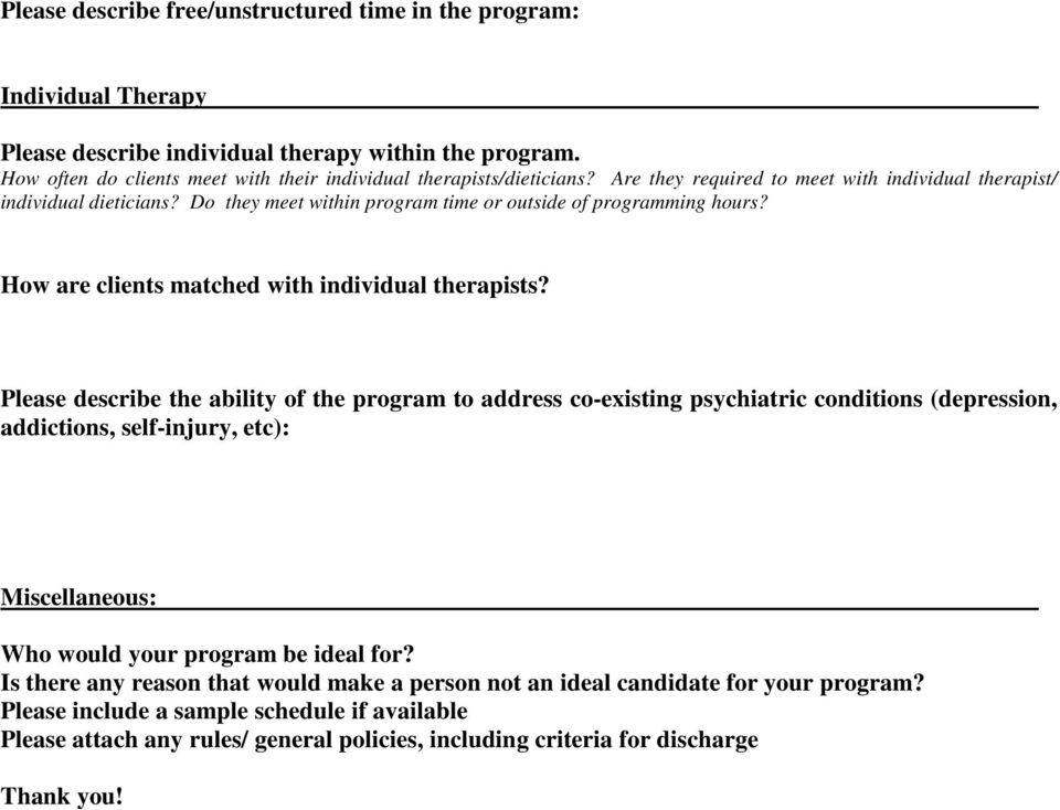 Please describe the ability of the program to address co-existing psychiatric conditions (depression, addictions, self-injury, etc): Miscellaneous: Who would your program be ideal for?