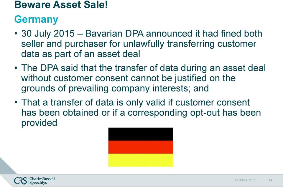 customer data as part of an asset deal The DPA said that the transfer of data during an asset deal without customer
