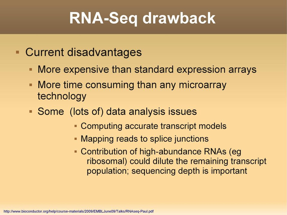 splice junctions Contribution of high-abundance RNAs (eg ribosomal) could dilute the remaining transcript