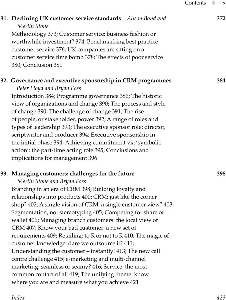 Governance and executive sponsorship in CRM programmes 384 Peter Floyd and Bryan Foss Introduction 384; Programme governance 386; The historic view of organizations and change 390; The process and