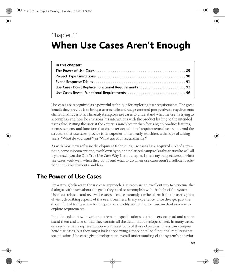 ........................ 93 Use Cases Reveal Functional Requirements................................ 96 Use cases are recognized as a powerful technique for exploring user requirements.