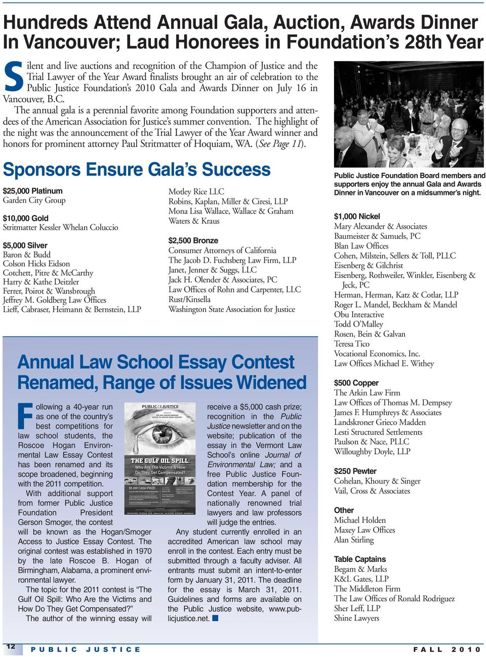 The annual gala is a perennial favorite among Foundation supporters and attendees of the American Association for Justice s summer convention.