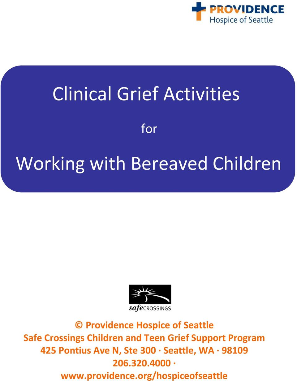 Children and Teen Grief Support Program 425 Pontius Ave N,