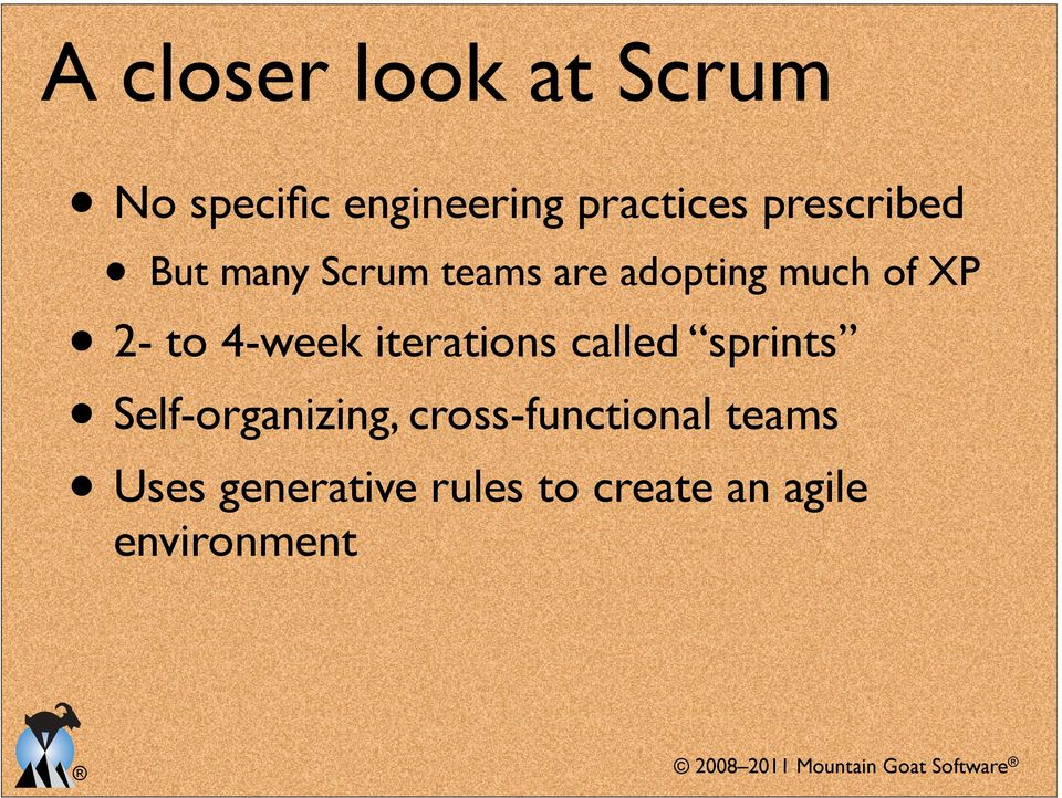 called sprints Self-organizing, cross-functional teams Uses