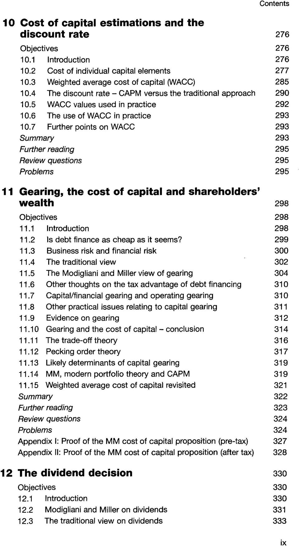 7 Further points on WACC 293 Summary 293 Further reading 295 Review questions 295 Problems 295 11 Gearing, the cost of capital and shareholders' wealth 298 Objectives 298 11.1 Introduction 298 11.