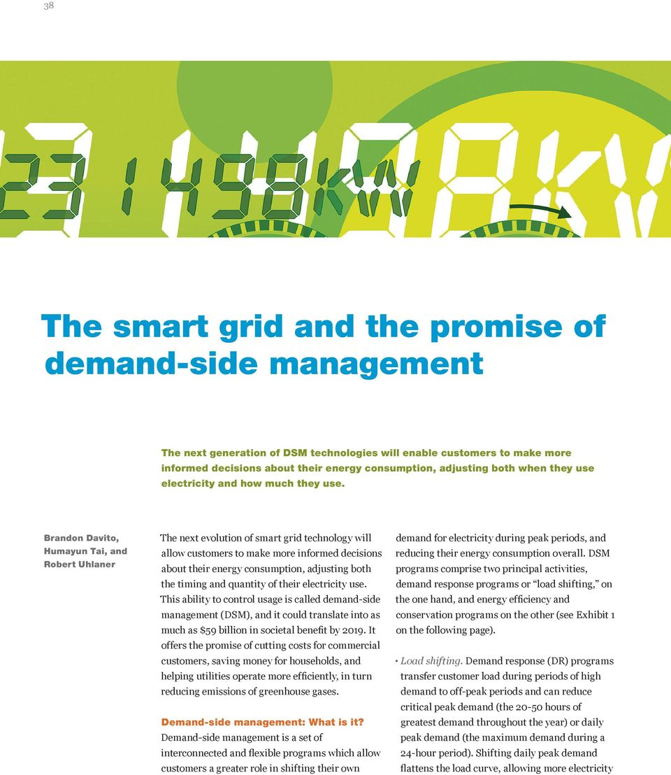 Brandon Davito, Humayun Tai, and Robert Uhlaner The next evolution of smart grid technology will allow customers to make more informed decisions about their energy consumption, adjusting both the